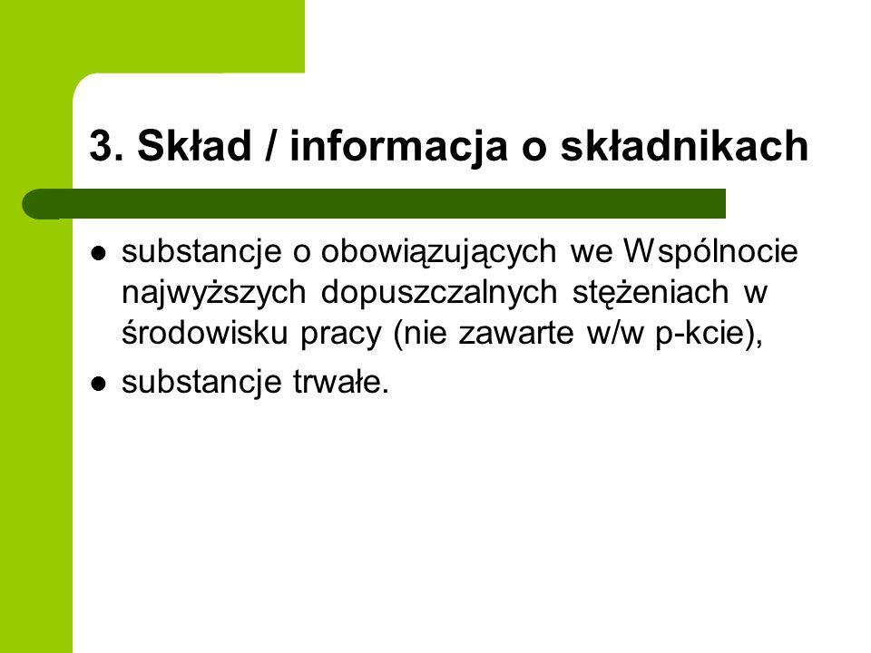 3. Skład / informacja o składnikach substancje o obowiązujących we Wspólnocie najwyższych dopuszczalnych stężeniach w środowisku pracy (nie zawarte w/