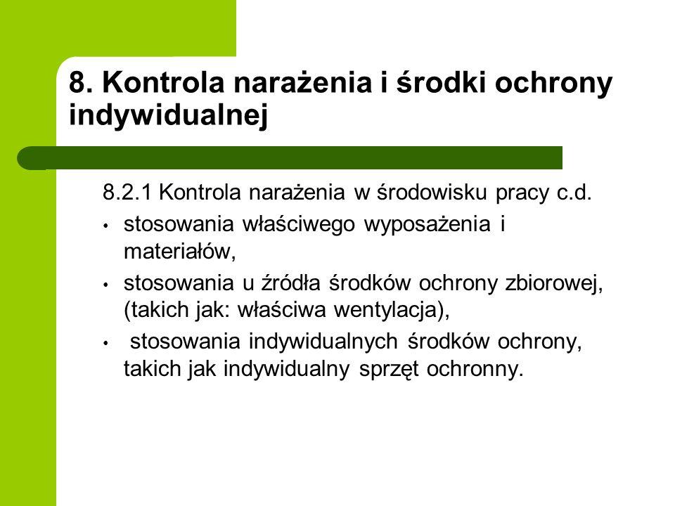 8. Kontrola narażenia i środki ochrony indywidualnej 8.2.1 Kontrola narażenia w środowisku pracy c.d. stosowania właściwego wyposażenia i materiałów,