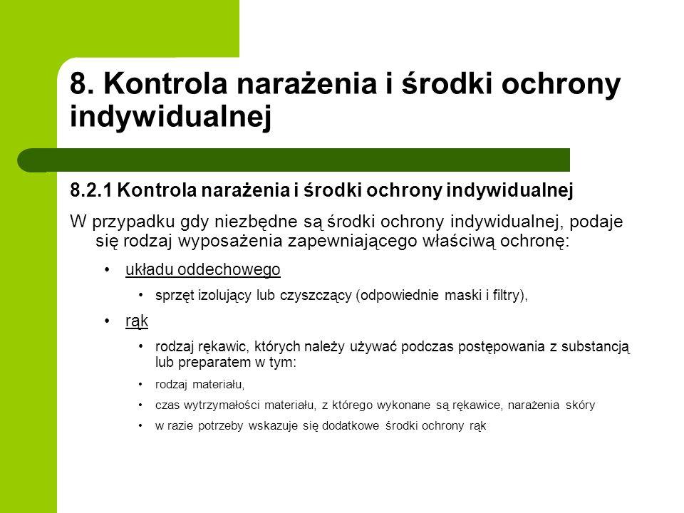 8. Kontrola narażenia i środki ochrony indywidualnej 8.2.1 Kontrola narażenia i środki ochrony indywidualnej W przypadku gdy niezbędne są środki ochro