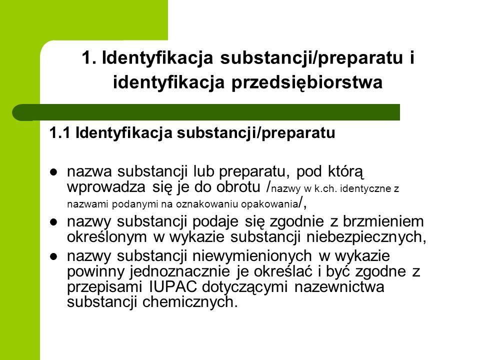 1. Identyfikacja substancji/preparatu i identyfikacja przedsiębiorstwa 1.1 Identyfikacja substancji/preparatu nazwa substancji lub preparatu, pod któr