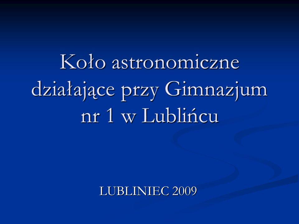 Koło astronomiczne działające przy Gimnazjum nr 1 w Lublińcu LUBLINIEC 2009
