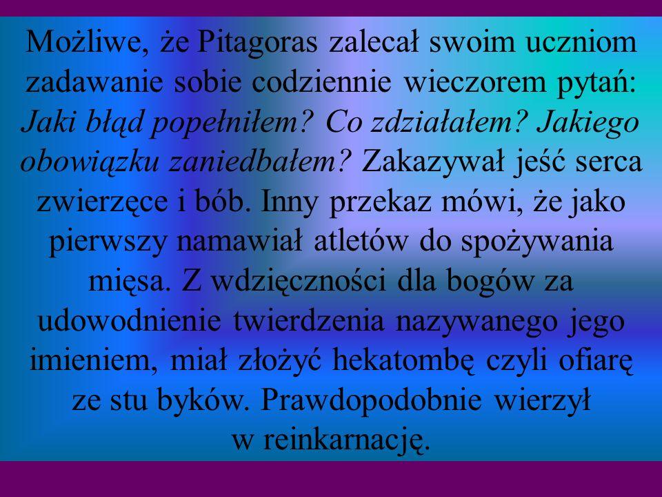 Wydaje się, że Pitagoras przekazywał swoje nauki w postaci maksym, z których część z nich jest dziś dla nas zupełnie nie zrozumiała, ze względu na nie
