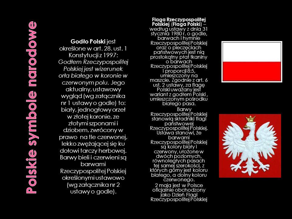 Flaga Rzeczypospolitej Polskiej ( Flaga Polski ) – według ustawy z dnia 31 stycznia 1980 r. o godle, barwach i hymnie Rzeczypospolitej Polskiej oraz o