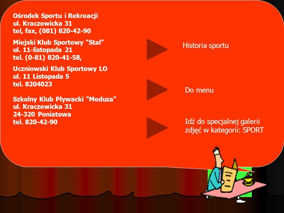 Ośrodek Sportu i Rekreacji ul. Kraczewicka 31 tel, fax, (081) 820-42-90 Miejski Klub Sportowy