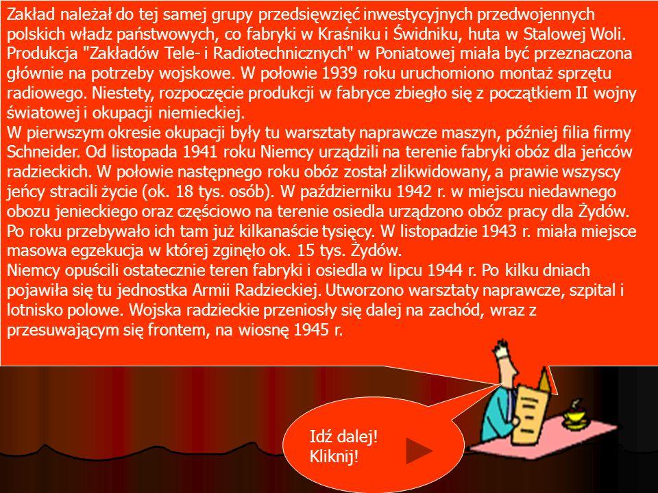 Zakład należał do tej samej grupy przedsięwzięć inwestycyjnych przedwojennych polskich władz państwowych, co fabryki w Kraśniku i Świdniku, huta w Sta