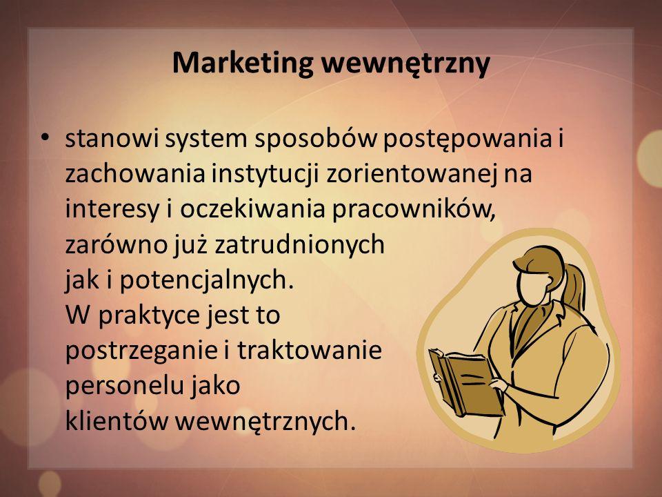 Marketing wewnętrzny - pracownicy Marketing wewnętrzny szczególną rolę i wagę przywiązuje do pracowników pierwszego kontaktu z klientami (pracownicy liniowi) J.