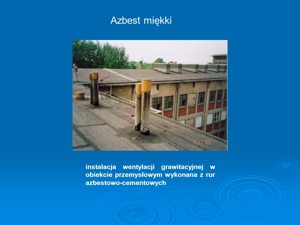 instalacja wentylacji grawitacyjnej w obiekcie przemysłowym wykonana z rur azbestowo-cementowych Azbest miękki