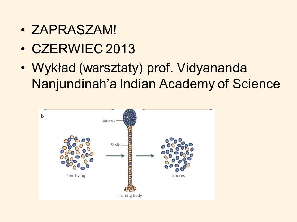 ZAPRASZAM! CZERWIEC 2013 Wykład (warsztaty) prof. Vidyananda Nanjundinaha Indian Academy of Science