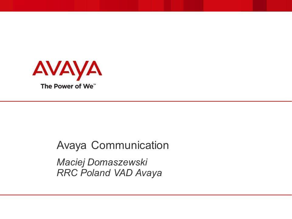 Avaya Communication Maciej Domaszewski RRC Poland VAD Avaya