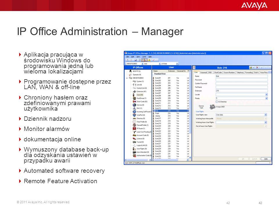 © 2011 Avaya Inc. All rights reserved. 42 IP Office Administration – Manager Aplikacja pracująca w środowisku Windows do programowania jedną lub wielo