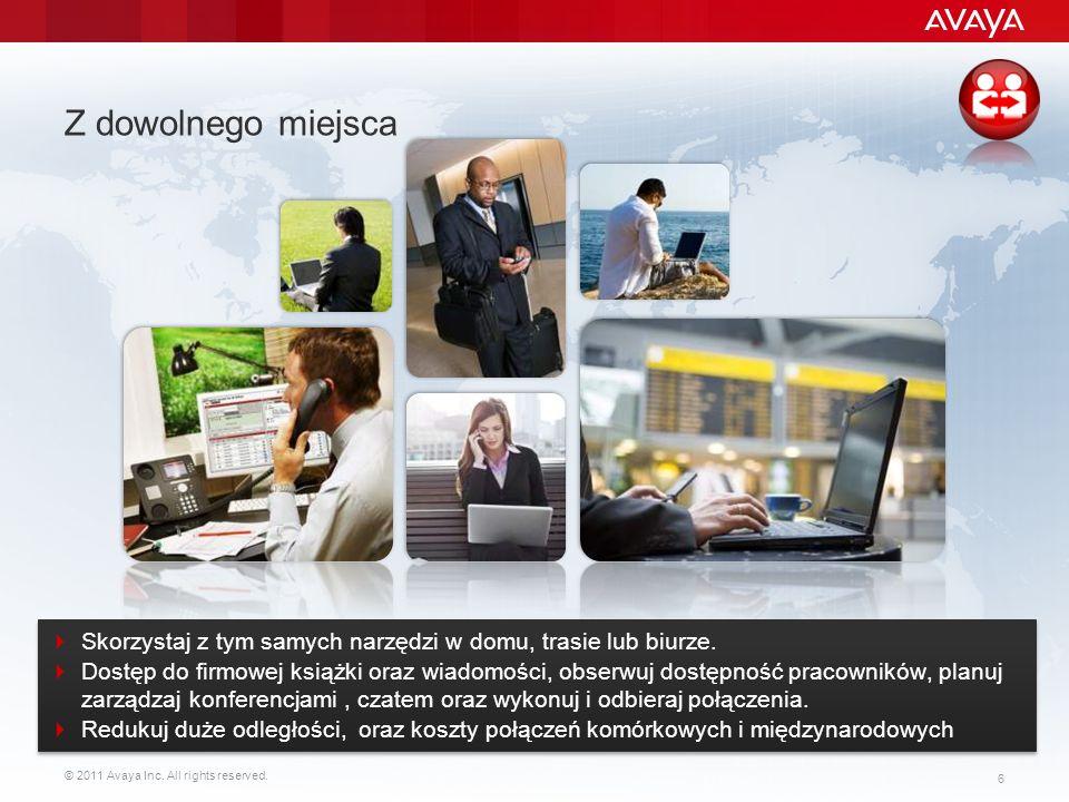 © 2011 Avaya Inc. All rights reserved. 6 Z dowolnego miejsca Skorzystaj z tym samych narzędzi w domu, trasie lub biurze. Dostęp do firmowej książki or