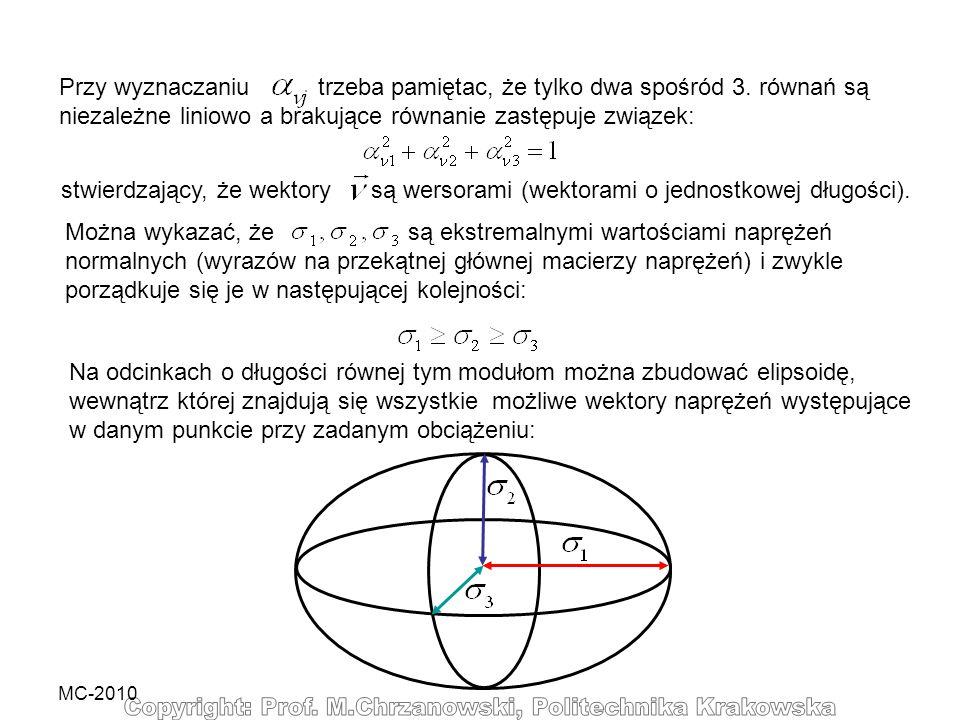 MC-2010 Przy wyznaczaniu trzeba pamiętac, że tylko dwa spośród 3. równań są niezależne liniowo a brakujące równanie zastępuje związek: stwierdzający,