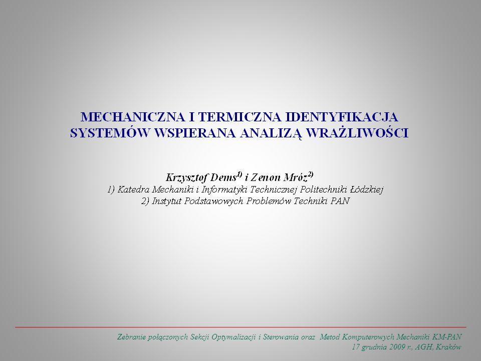 Damage identification based on distance norm dependent on varying structural parameter Zebranie połączonych Sekcji Optymalizacji i Sterowania oraz Metod Komputerowych Mechaniki KM-PAN 17 grudnia 2009 r., AGH, Kraków