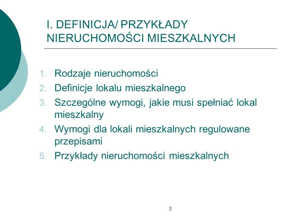 3 I.DEFINICJA/ PRZYKŁADY NIERUCHOMOŚCI MIESZKALNYCH 1.