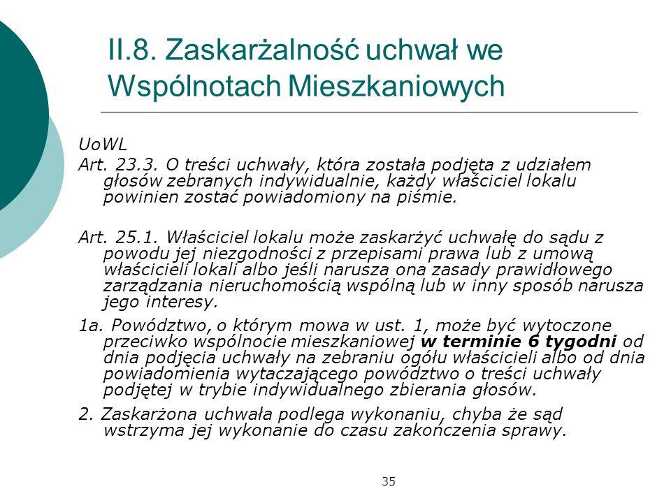 35 II.8. Zaskarżalność uchwał we Wspólnotach Mieszkaniowych UoWL Art. 23.3. O treści uchwały, która została podjęta z udziałem głosów zebranych indywi