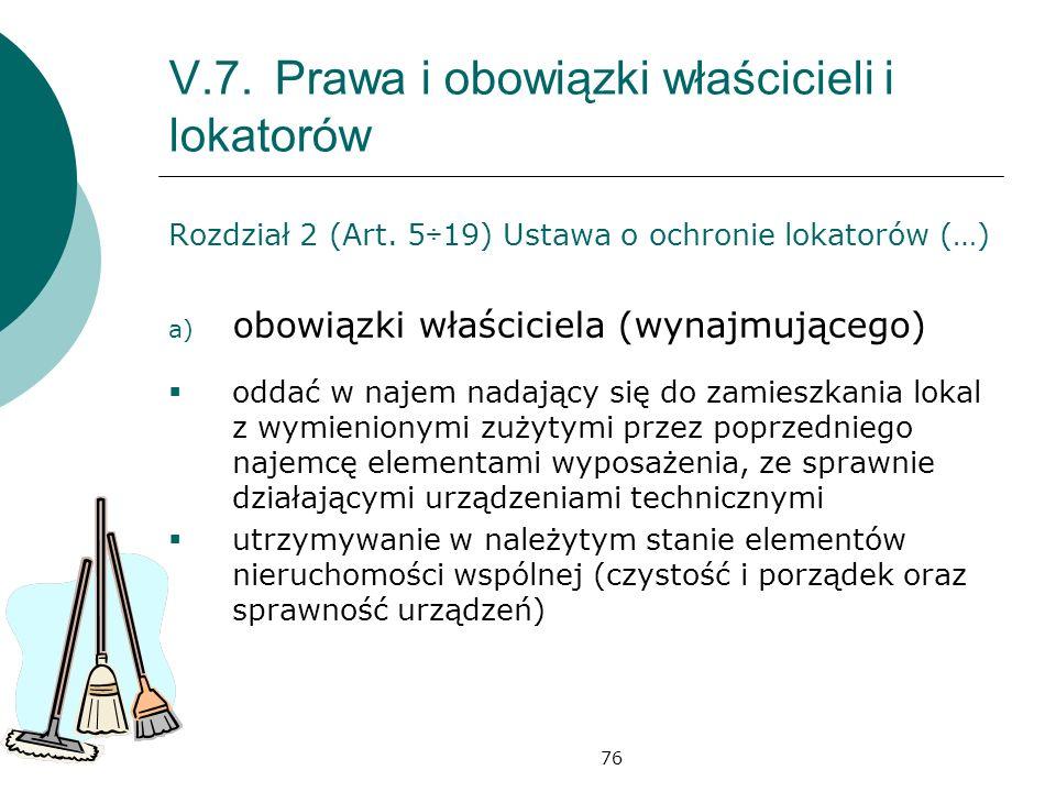 76 V.7.Prawa i obowiązki właścicieli i lokatorów Rozdział 2 (Art.