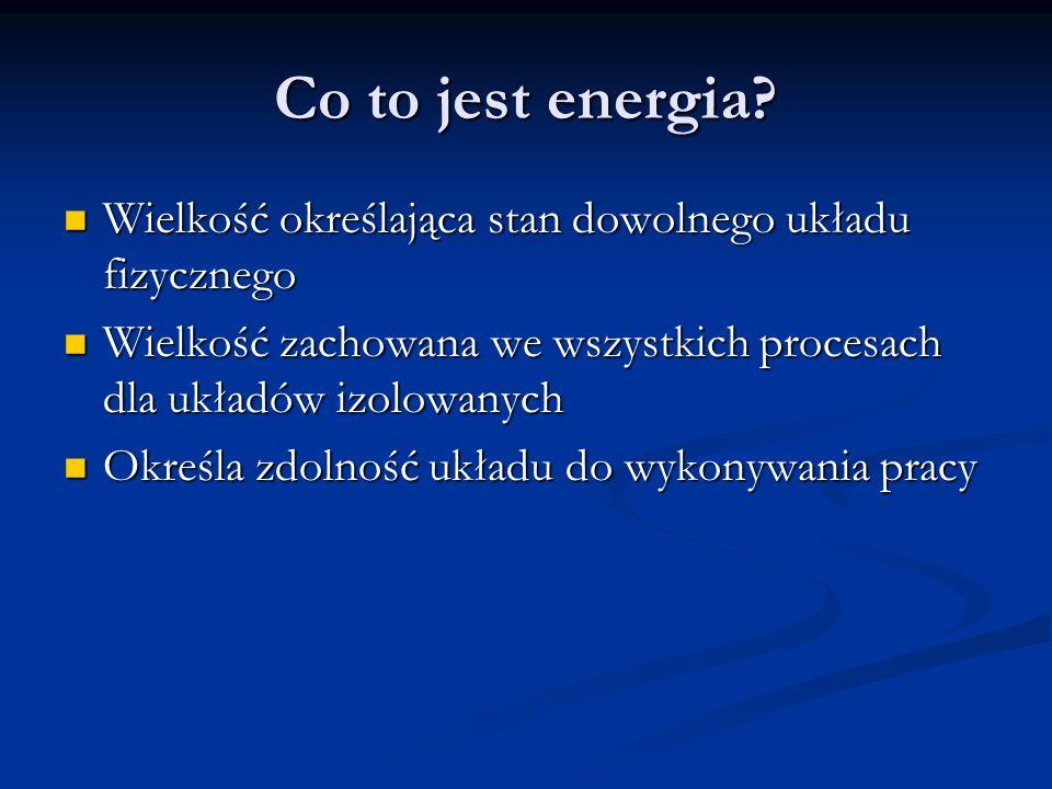 Energią potencjalną (Ep) nazywamy energię ciała pozostającego w spoczynku.