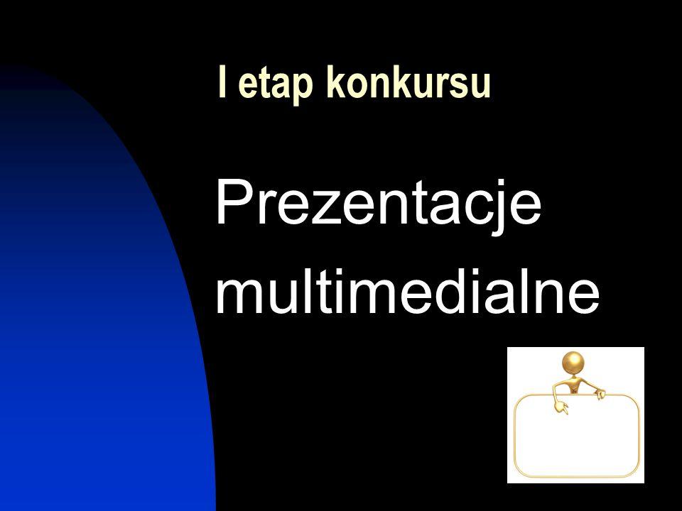 I etap konkursu Prezentacje multimedialne