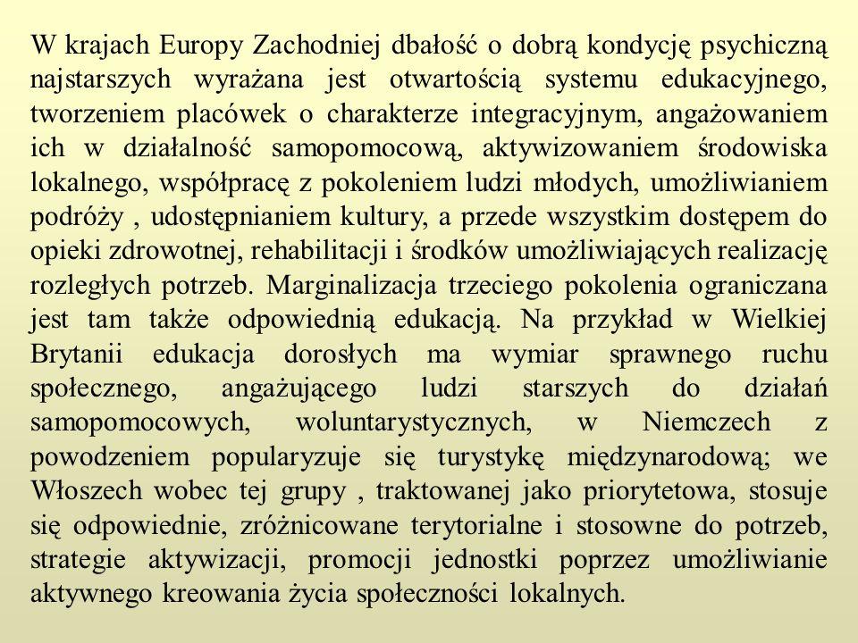 W krajach Europy Zachodniej dbałość o dobrą kondycję psychiczną najstarszych wyrażana jest otwartością systemu edukacyjnego, tworzeniem placówek o cha