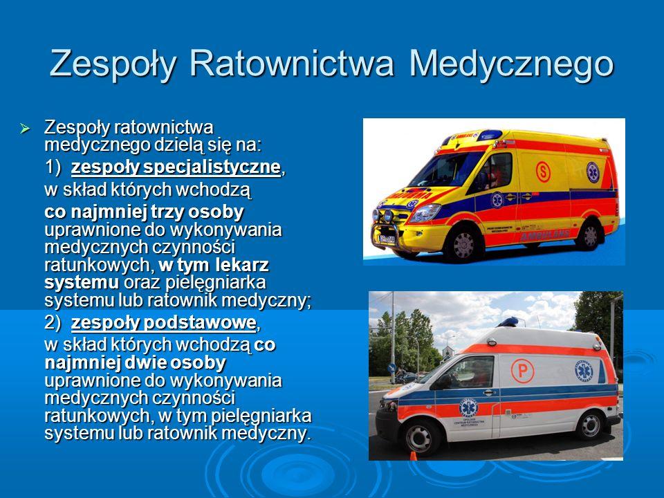 Zespoły Ratownictwa Medycznego Zespoły ratownictwa medycznego dzielą się na: Zespoły ratownictwa medycznego dzielą się na: 1) zespoły specjalistyczne,