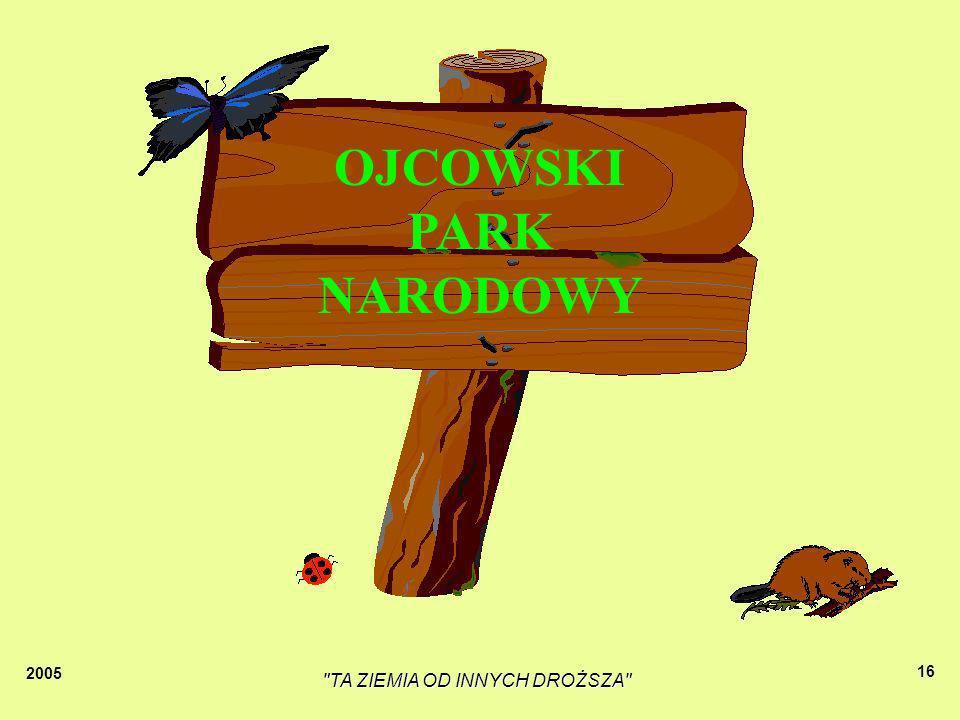 2005 TA ZIEMIA OD INNYCH DROŻSZA 15 Przeważają tu lasy grądowe, występują duże płaty buczyny karpackiej oraz fragmenty borów mieszanych.