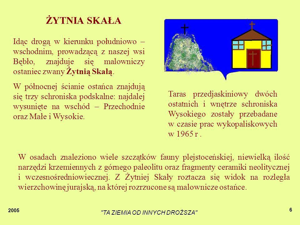 2005 TA ZIEMIA OD INNYCH DROŻSZA 36 Krzyż na skale prawdopodobnie postawił Jan III Sobieski wracając z bitwy pod Wiedniem.