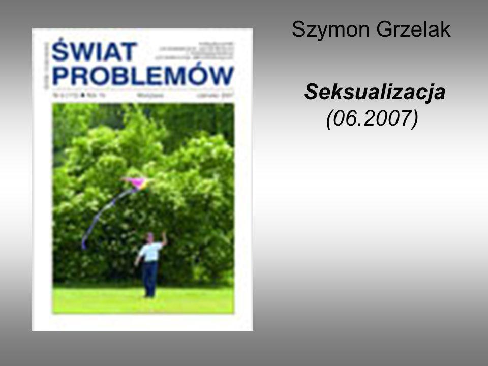 Raport o Seksualizacji Dziewcząt Amerykańskiego Towarzystwa Psychologicznego Marzec 2007 Zurbriggen, E.L. i inni (2007). Report of the APA Task Force
