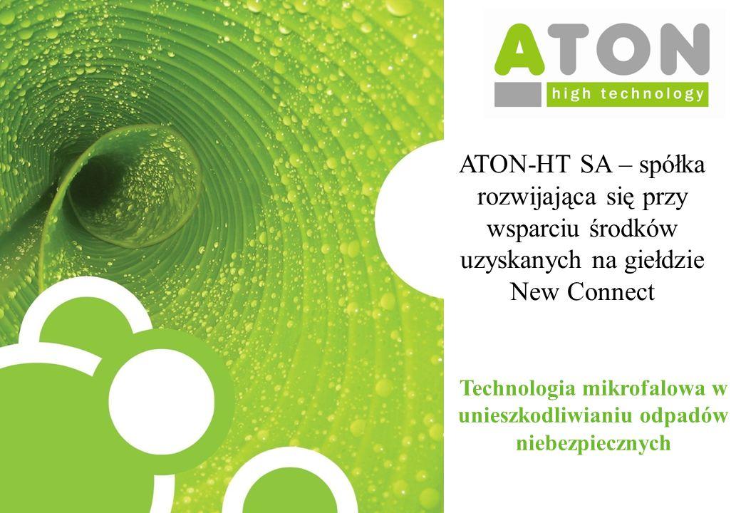 Technologia mikrofalowa w unieszkodliwianiu odpadów niebezpiecznych ATON-HT SA – spółka rozwijająca się przy wsparciu środków uzyskanych na giełdzie N