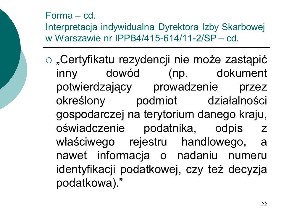 22 Forma – cd. Interpretacja indywidualna Dyrektora Izby Skarbowej w Warszawie nr IPPB4/415-614/11-2/SP – cd. Certyfikatu rezydencji nie może zastąpić