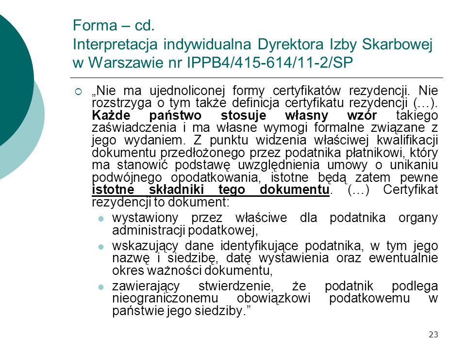 23 Forma – cd. Interpretacja indywidualna Dyrektora Izby Skarbowej w Warszawie nr IPPB4/415-614/11-2/SP Nie ma ujednoliconej formy certyfikatów rezyde