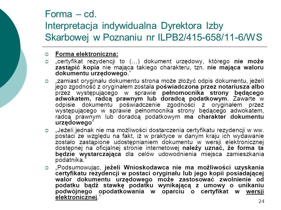 24 Forma – cd. Interpretacja indywidualna Dyrektora Izby Skarbowej w Poznaniu nr ILPB2/415-658/11-6/WS Forma elektroniczna: certyfikat rezydencji to (