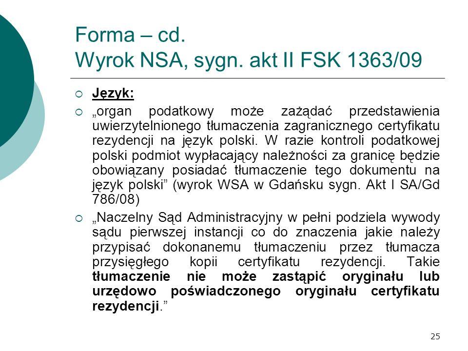 25 Forma – cd. Wyrok NSA, sygn. akt II FSK 1363/09 Język: organ podatkowy może zażądać przedstawienia uwierzytelnionego tłumaczenia zagranicznego cert