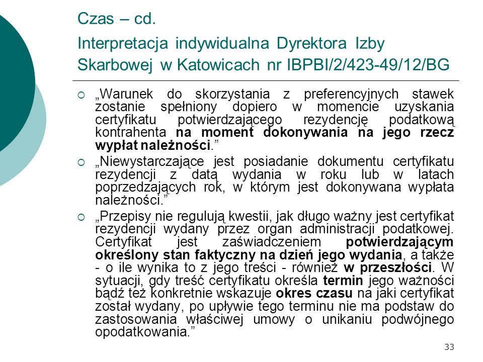 33 Czas – cd. Interpretacja indywidualna Dyrektora Izby Skarbowej w Katowicach nr IBPBI/2/423-49/12/BG Warunek do skorzystania z preferencyjnych stawe