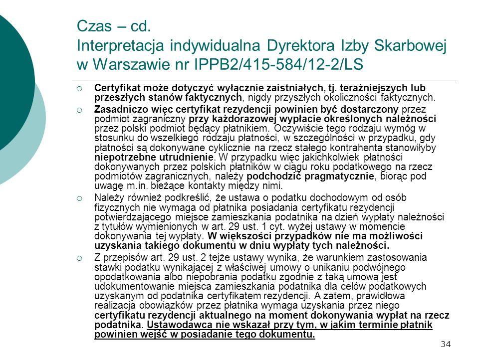 34 Czas – cd. Interpretacja indywidualna Dyrektora Izby Skarbowej w Warszawie nr IPPB2/415-584/12-2/LS Certyfikat może dotyczyć wyłącznie zaistniałych