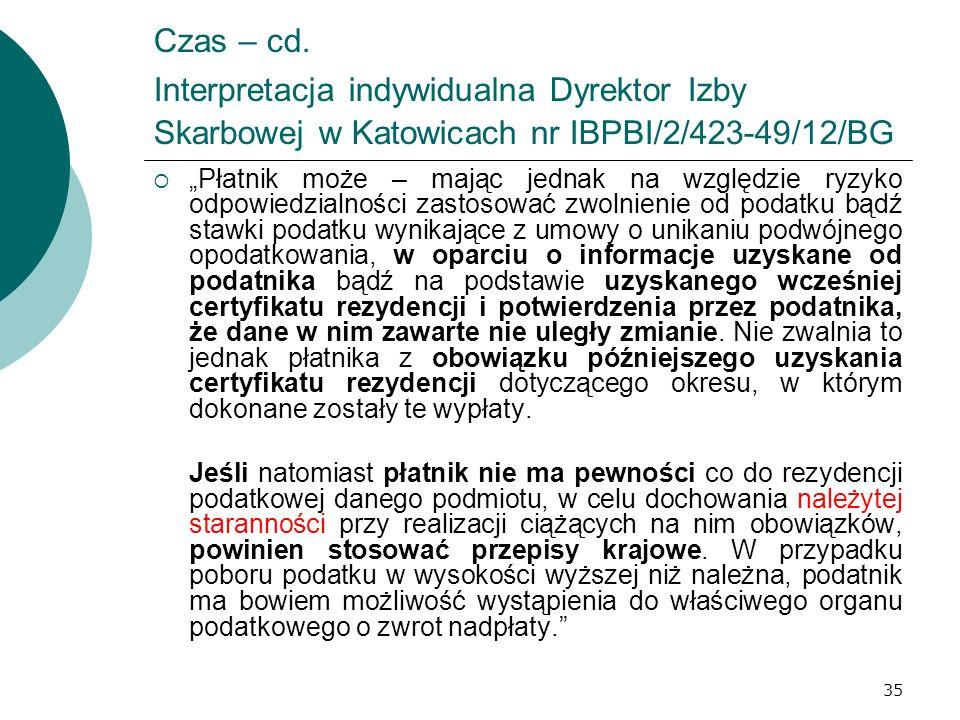 35 Czas – cd. Interpretacja indywidualna Dyrektor Izby Skarbowej w Katowicach nr IBPBI/2/423-49/12/BG Płatnik może – mając jednak na względzie ryzyko