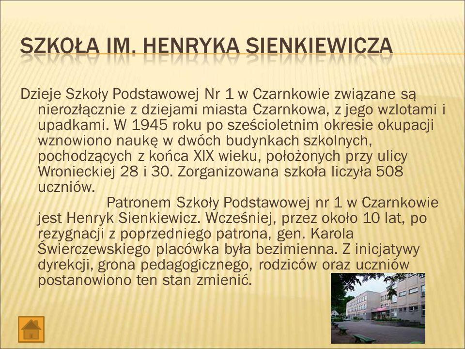 Szkoła Podstawowa nr 1 im. Henryka Sienkiewicza Szkoła Podstawowa nr 1 im. Henryka Sienkiewicza Gimnazjum Publiczne Liceum Ogólnokształcące im. Janka