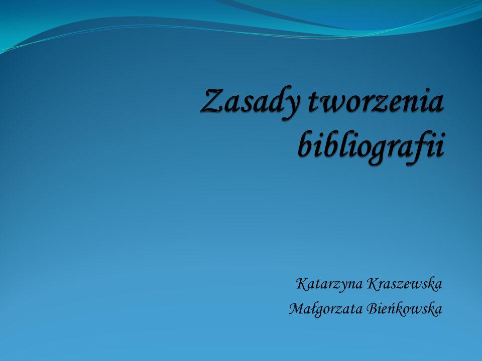 Katarzyna Kraszewska Małgorzata Bieńkowska