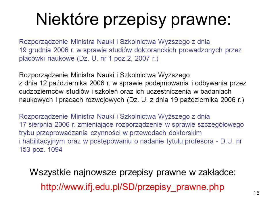 15 Niektóre przepisy prawne: Rozporządzenie Ministra Nauki i Szkolnictwa Wyższego z dnia 19 grudnia 2006 r. w sprawie studiów doktoranckich prowadzony