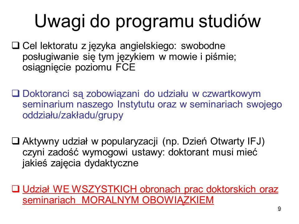 9 Uwagi do programu studiów Cel lektoratu z języka angielskiego: swobodne posługiwanie się tym językiem w mowie i piśmie; osiągnięcie poziomu FCE Dokt