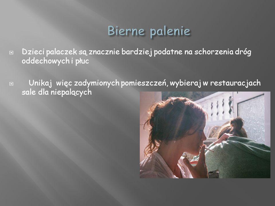 Dzieci palaczek są znacznie bardziej podatne na schorzenia dróg oddechowych i płuc Unikaj więc zadymionych pomieszczeń, wybieraj w restauracjach sale dla niepalących