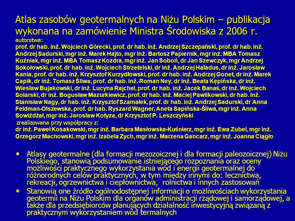 Atlas zasobów geotermalnych na Niżu Polskim – publikacja wykonana na zamówienie Ministra Środowiska z 2006 r. autorstwa: prof. dr hab. inż. Wojciech G