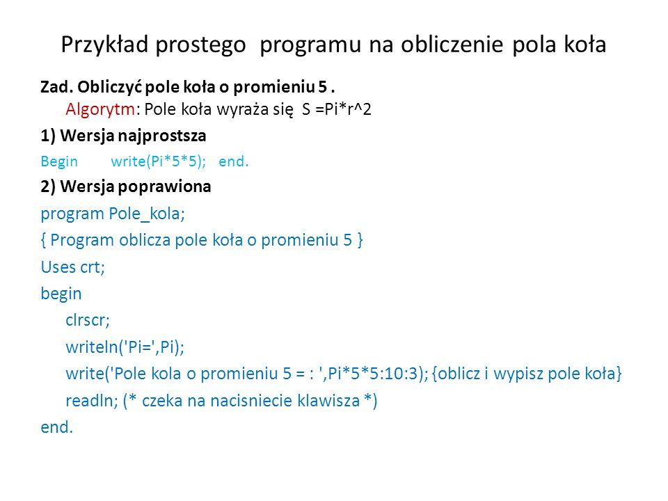 Przykład prostego programu na obliczenie pola koła Zad.