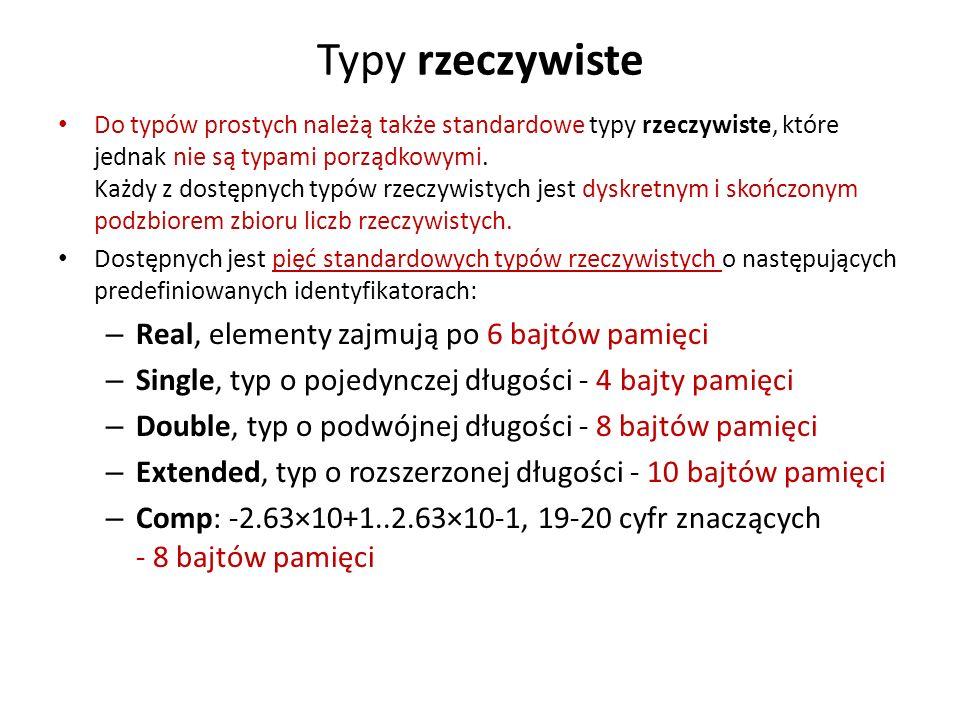 Do typów prostych należą także standardowe typy rzeczywiste, które jednak nie są typami porządkowymi.