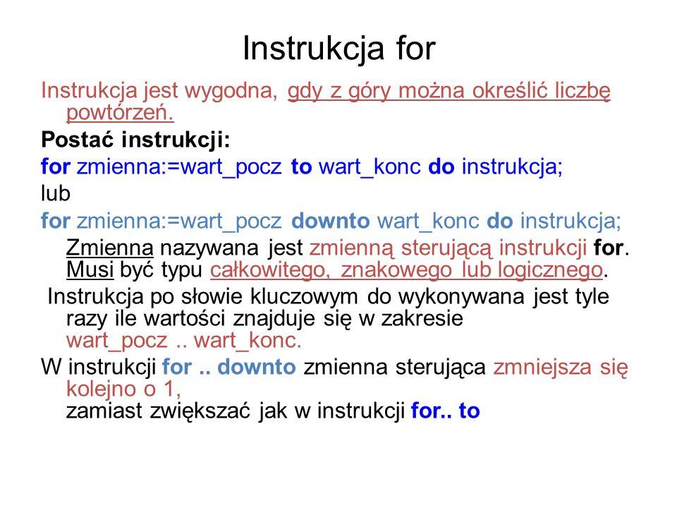 Instrukcja for Instrukcja jest wygodna, gdy z góry można określić liczbę powtórzeń.