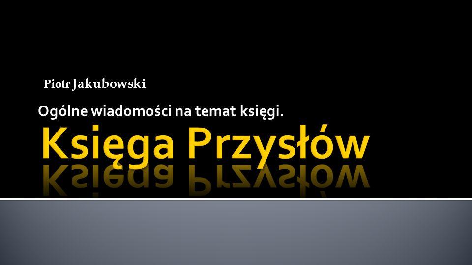 Ogólne wiadomości na temat księgi. Piotr Jakubowski