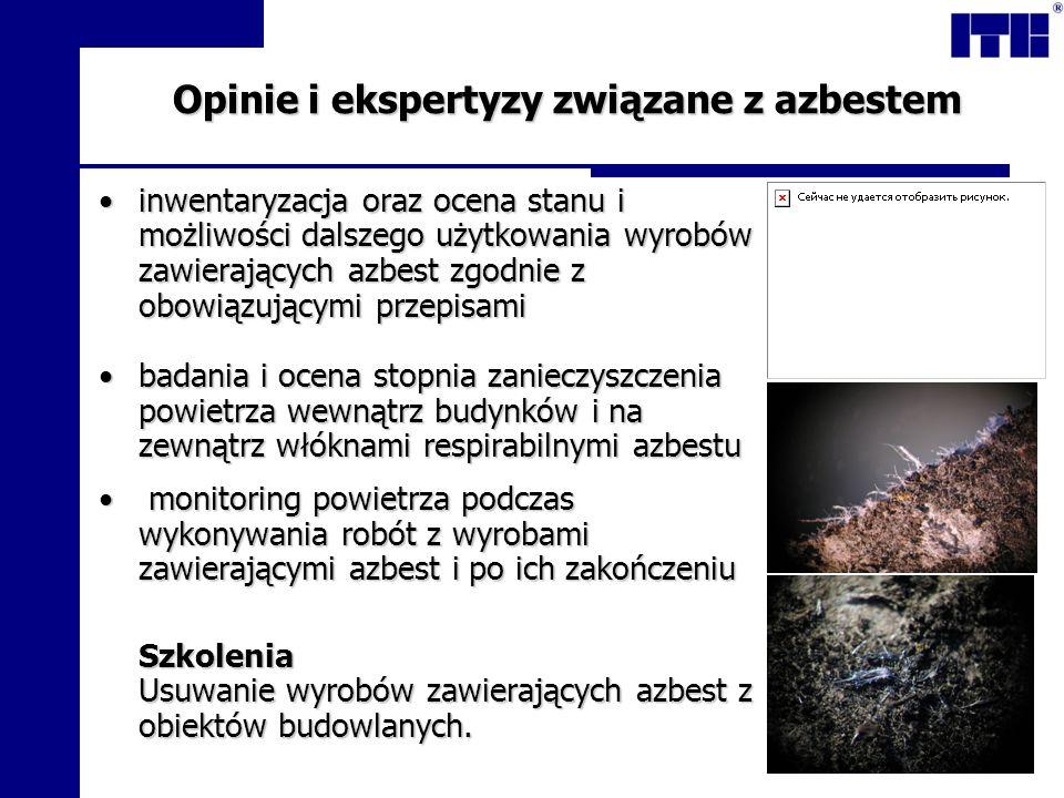 Opinie i ekspertyzy związane z azbestem inwentaryzacja oraz ocena stanu i możliwości dalszego użytkowania wyrobów zawierających azbest zgodnie z obowi