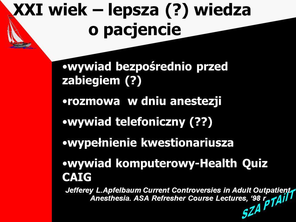 Medyczne wyznaczniki rozwoju chirurgii w trybie dziennym Chirurgia małego dostępu Nowe leki anestezjologiczne Propofol Sewofluran /Desfluran EMLA Mida