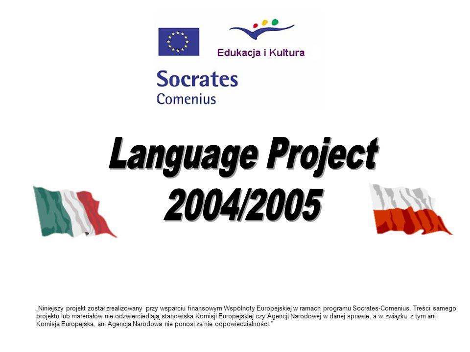 Niniejszy projekt został zrealizowany przy wsparciu finansowym Wspólnoty Europejskiej w ramach programu Socrates-Comenius. Treści samego projektu lub