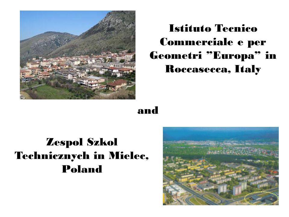 Istituto Tecnico Commerciale e per Geometri Europa in Roccasecca, Italy Zespol Szkol Technicznych in Mielec, Poland and