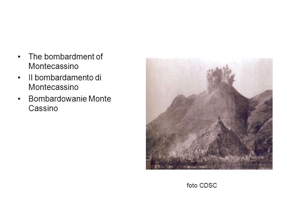 The bombardment of Montecassino Il bombardamento di Montecassino Bombardowanie Monte Cassino foto CDSC